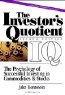 Jake Bernstein. The Investor's Quotient: The Psychology of Successful Investing in Commodities and Stocks, 2nd Edition