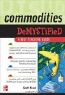 Scott Frush. Commodities Demystified